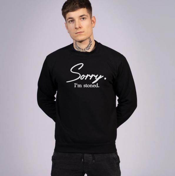 Sorry I'm Stoned Unisex Sweatshirt