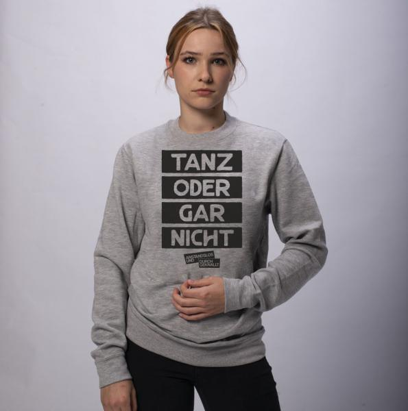A&D Tanz oder gar nicht - Unisex Sweatshirt