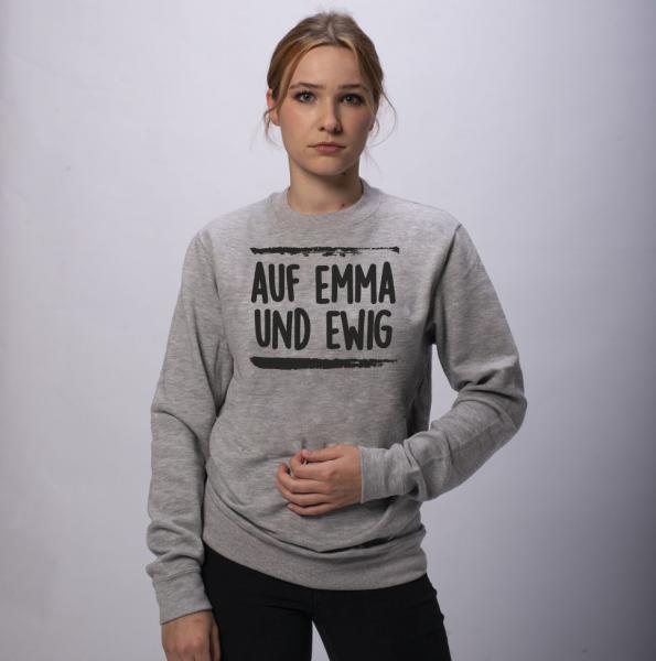 Auf Emma und Ewig Unisex Sweatshirt