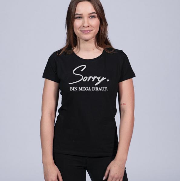 Sorry bin drauf Damen T-Shirt mit überschnittene Schulter