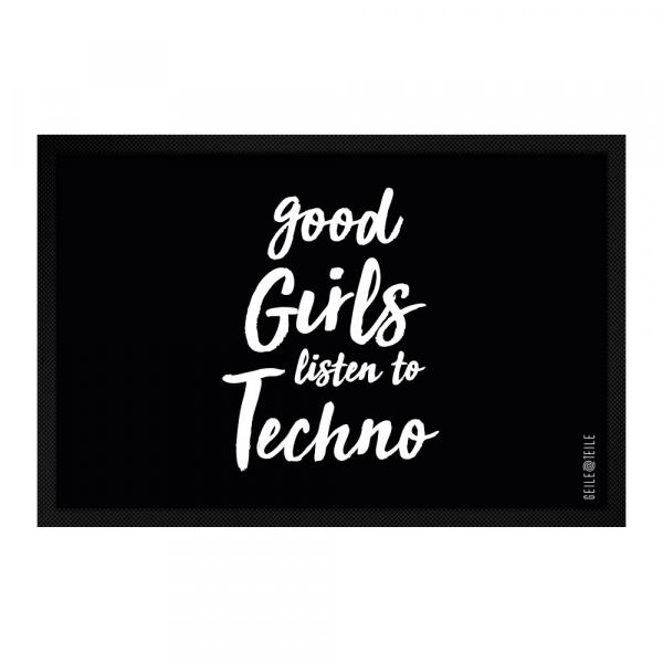 Good girls listen to Techno Fussmatte 60 x 40 cm