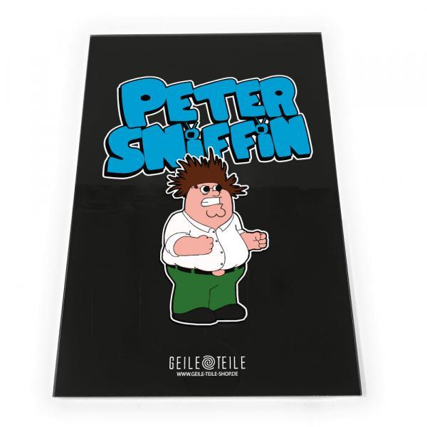 Peter Sniffin - Acrylplatte von Geile Teile