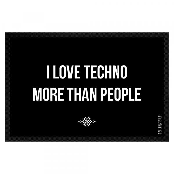 I love Techno more than people Fussmatte 60 x 40 cm