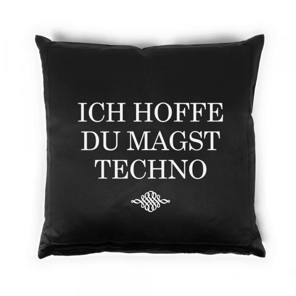 Ich hoffe du magst Techno - Kissen schwarz